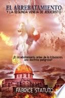 libro El Arrebatamiento Y La Segunda Venida De Jesucristo