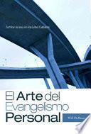 libro El Arte Del Evangelismo Personal: Testificar De Jesus En Una Cultura Cambiante
