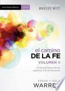 libro El Camino De La Fe  Serie Bases Biblicas   Vol Ii: Un Estudio Basico De Los Capitulos 9 16 De Romanos