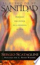 libro El Fuego De Su Santitad = The Fire Of His Holiness