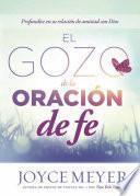 libro El Gozo De La Oracin De Fe