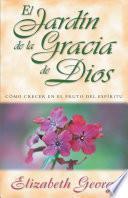 El Jardin De La Gracia De Dios