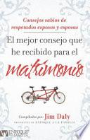 libro El Mejor Consejo Que He Recibido Para El Matrimonio / The Best Advice I Ever Got On Marriage