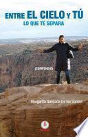 libro Entre El Cielo Y Tú: Lo Que Te Separa