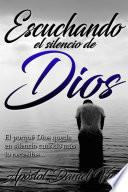 Escuchando El Silencio De Dios