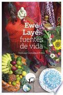 Ewé Layé: Fuentes De Vida