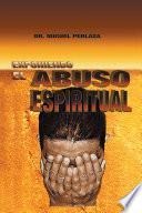 libro Exponiendo El Abuso Espiritual