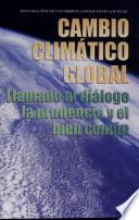 libro Global Climate Change: A Plea For Dialogue, Prudence, And The Common Good