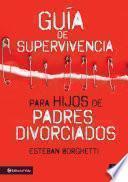 Guía De Supervivencia Para Hijos De Padres Divorciados