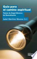 libro Guía Para El Camino Espiritual. Textos De Ángel Moreno, De Buenafuente