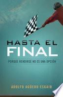 Hasta El Final