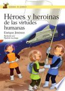libro Héroes Y Heroinas De Las Virtudes Humanas