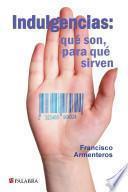libro Indulgencias: Qué Son Y Para Qué Sirven