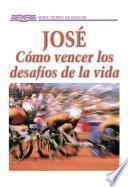 libro José: Cómo Vencer Los Desafíos De La Vida