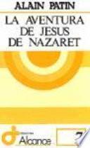 La Aventura De Jesús De Nazaret