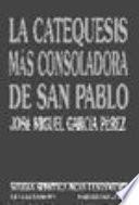 La Catequesis Más Consoladora De San Pablo