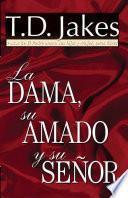La Dama, Su Amado Y Su Senõr
