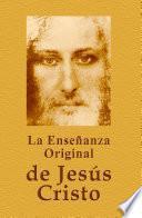 La Ensenanza Original De Jesus El Cristo