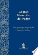 libro La Gran Liberación Del Padre