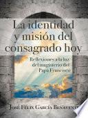 La Identidad Y Misión Del Consagrado Hoy