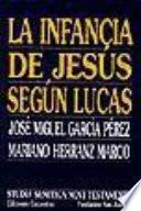 La Infancia De Jesús Según Lucas