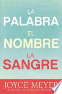 La Palabra, El Nombre, La Sangre / The Word, The Name, The Blood
