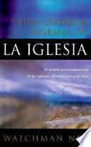 libro La Vida Cristiana Normal De La Iglesia