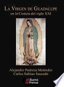 La Virgen De Guadalupe En La Ciencia Del Siglo Xxi