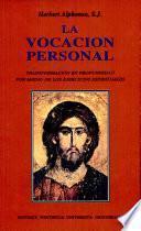 libro La Vocacion Personal. Transformacion En Profundidad Por Medio De Los Ejercicios Espirituales