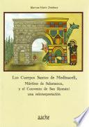 Los Cuerpos Santos De Medinaceli, Mártires De Salamanca Y El Convento De San Román