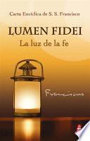libro Lumen Fidei, La Luz De La Fe