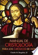 libro Manual De Cristología Para Los Católicos De Hoy