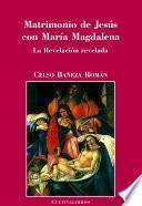 Matrimonio De Jesús Con María Magdalena