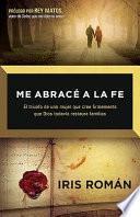 libro Me Abrace A La Fe = I Embrace The Faith