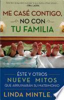 libro Me Case Contigo, No Con Tu Familia