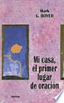 libro Mi Casa, El Primer Lugar De Oración