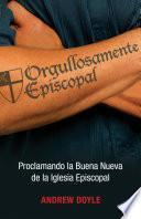 Orgullosamente Episcopal (edición Español)