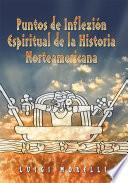 Puntos De Inflexion Espirituales De La Historia Norteamericana