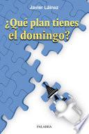 libro ¿qué Plan Tienes El Domingo?