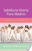 libro Sabiduria Diaria Para Madres / Daily Wisdom For Mothers