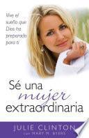 Sé Una Mujer Extraordinaria