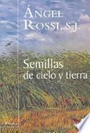 Semillas De Cielo Y Tierra/ Sky And Earth Seeds