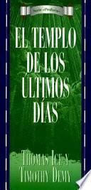 Serie Profecia: El Templo De Los Utimos Dias = The Last Day S Temple