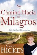 libro Su Camino Hacia Los Milagros