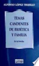 libro Temas Candentes De Bioética Y Familia