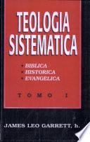libro Teologia Sistematica: Tomo I, Biblica, Historica, Evangelica