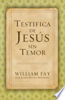 Testifica De Jesœs Sin Temor
