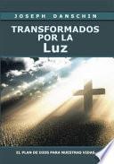 libro Transformados Por La Luz