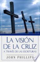 libro Vision De La Cruz A Traves De/escrituras