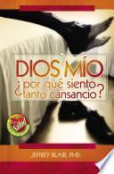 Dios Mio, Àpor QuŽ Siento Tanto Cansancio?
